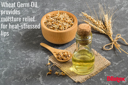 Wheat germ oil provides moisture relief for heat stressed lips